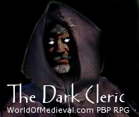 Medieval Dark Cleric Play By Post RPG
